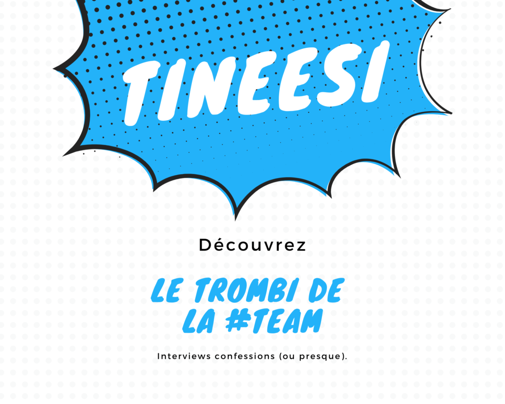 tineesi - le blog - team