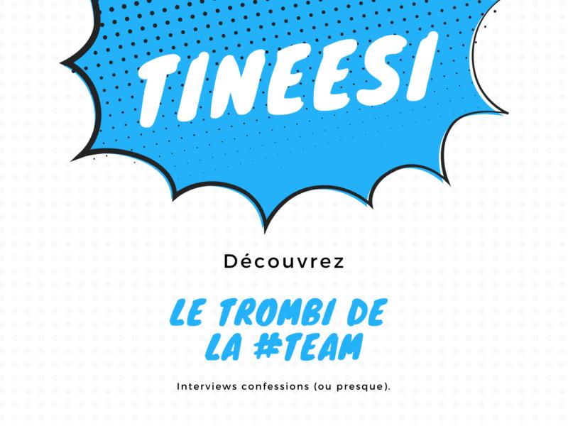 tineesi - le blog - team